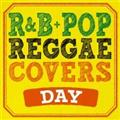 R&B+POP REGGAE COVERS DAY