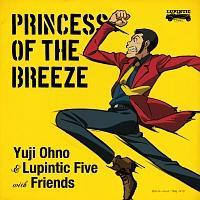 PRINCESS OF THE BREEZE/Yuji Ohno&Lupintic Fiveの画像・ジャケット写真