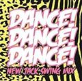 DANCE! DANCE! DANCE! ~New Jack Swing Mix~