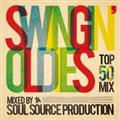 SWINGIN' OLDIES MIXED BY SOUL SOURCE PRODUCTION