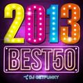 2013 BEST 50 mixed by DJ Getfunky