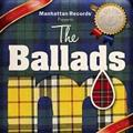 Manhattan Records Presents The Ballads