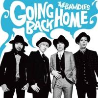GOING BACK HOME(通常盤)/THE BAWDIESの画像・ジャケット写真