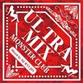 ULTRA MIX -MONSTER CLUB- Mixed by DJ RYUJIN(iD cafe)