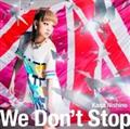 【MAXI】We Don't Stop(通常盤)(マキシシングル)
