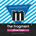 "MANHATTAN RECORDS PRESENTS ""FRAGMENT"