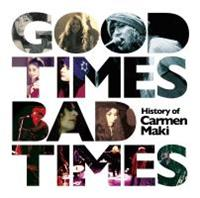 Good Times,Bad Times ~History of Carmen Maki~【Disc.1&Disc.2】/カルメン・マキの画像・ジャケット写真
