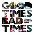 Good Times,Bad Times ~History of Carmen Maki~【Disc.1&Disc.2】