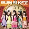Killing Me Softly(C)