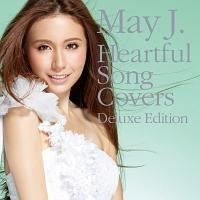 Heartful Song Covers-Deluxe Edition-/May J.の画像・ジャケット写真