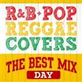 R&B+POP Reggae Covers The Best Mix~Day