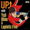 UP↑ with Yuji Ohno & Lupintic Five