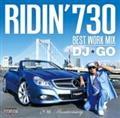 RIDIN'730 Best Work Mix by DJ☆GO