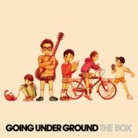GOING UNDER GROUND『THE BOX』