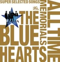 30th ANNIVERSARY ALL TIME MEMORIALS ~SUPER SELECTED SONGS~(通常盤A)【Disc.1&Disc.2】/THE BLUE HEARTSの画像・ジャケット写真