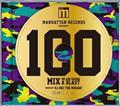 (TSUTAYA限定)MANHATTAN RECORDS PRESENTS 100 MIX -WE ARE HAVING A BLAST- MIXED BY