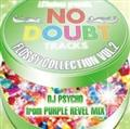 (TSUTAYA限定)NO DOUBT TRACKS FLOSSY COLLECTION VOL.2 ~DJ PSYCHO from PURPLE REV