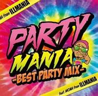 PARTY MANIA -BEST PARTY MIX- Feat.MCMA from イルマニア/オムニバスの画像・ジャケット写真