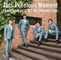 This Precious Moment -Last Live at STB139-