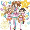 【MAXI】THE IDOLM@STER CINDERELLA GIRLS ANIMATION PROJECT 05 LET'S GO HAPPY!!(マキシシ
