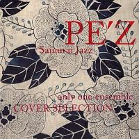 Samurai Jazz only one ensemble COVER SELECTION/PE'Zの画像・ジャケット写真