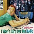【MAXI】I Won't Turn Off My Radio(マキシシングル)