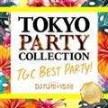 TOKYO PARTY COLLECTION TGC BEST PARTY! mixed by DJ FUMI★YEAH!
