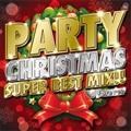 PARTY CHRISTMAS SUPER BEST MIX!!