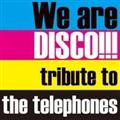 We are DISCO!!!~tribute to the telephones~