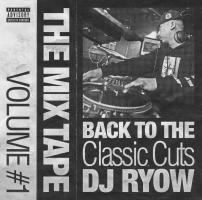 THE MIX TAPE VOLUME #1 BACK TO THE Classic Cuts/DJ RYOWの画像・ジャケット写真