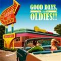 GOOD DAYS, OLDIES!! -DRIVE-
