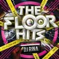 The Floor Hits mixed by DJ RINA