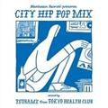 Manhattan Records presents CITY HIP POP MIX mixed by TSUBAME from TOKYO HEALTH C