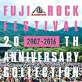 FUJI ROCK FESTIVAL 20TH ANNIVERSARY COLLECTION [2007-2016]