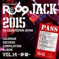 JACKMAN RECORDS COMPILATION ALBUM vol.14-赤盤- RO69JACK 2015 for COUNTDOWN JAPAN