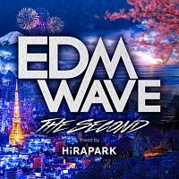 EDM WAVE THE SECOND mixed by HiRAPARK/オムニバスの画像・ジャケット写真
