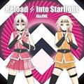 【MAXI】Reload/Into Starlight(DVD付)(マキシシングル)