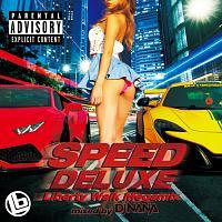 SPEED DELUXE -Liberty Walk Megamix- mixed by DJ NANA(DVD付)/オムニバスの画像・ジャケット写真