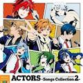 ACTORS -Songs Collection2-