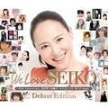 We Love SEIKO Deluxe Edition - 35th Anniversary 松田聖子 究極オールタイムベスト 【Disc.1&Disc.2】