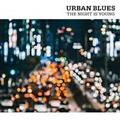 URBAN BLUES THE NIGHT IS YOUNG