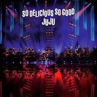 "JUJU BIG BAND JAZZ LIVE ""So Delicious, So Good"