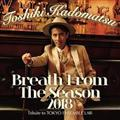 Breath From The Season 2018 ~Tribute to TOKYO ENSEMBLE LAB~(通常盤)