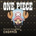 ONE PIECE Character Song Album CHOPPER