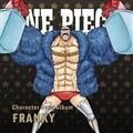 ONE PIECE Character Song Album FRANKY
