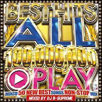 BEST HITS 100,000,000 PLAY SONGS -OFFICIAL MIXCD-/オムニバスの画像・ジャケット写真