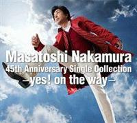 Masatoshi Nakamura 45th Anniversary Single Collection-yes! on the way-(通常盤)【Disc.1&Disc.2】/中村雅俊の画像・ジャケット写真