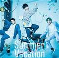 【MAXI】Summer Vacation(通常盤)(マキシシングル)