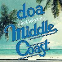 "doa Best Selection ""MIDDLE COAST"