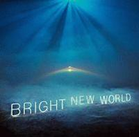 BRIGHT NEW WORLD(通常盤)